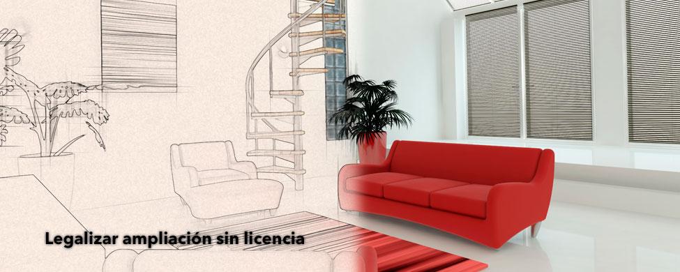 legalizar la ampliación sin licencia de una vivienda