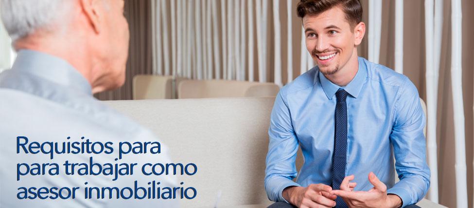 requisitos para trabajar como asesor inmobiliario